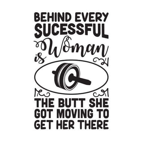 Gym Quote and Saying. Behind every successful woman 스톡 콘텐츠