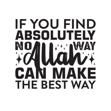 Muslim Quote. If you find absolutely no way Allah can make the best way. Иллюстрация