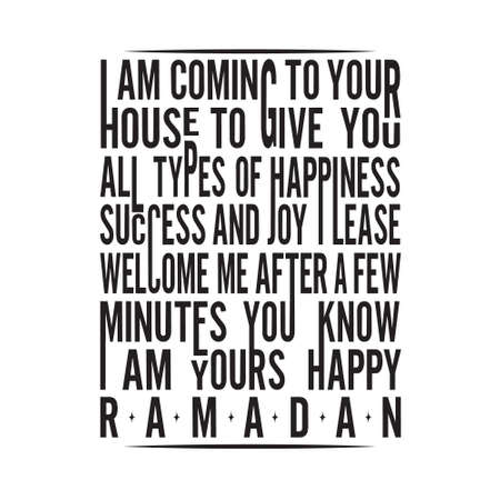 Ramadan Quote. I am coming to your house.