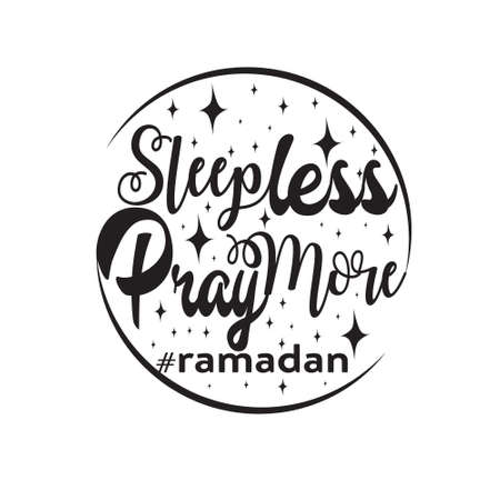 Ramadan Quote. Sleepless pray more ramadan 矢量图像