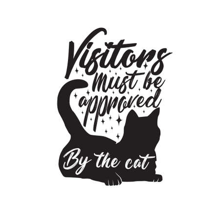 Cat Animal Quote. Visitors must be approved by the cat.