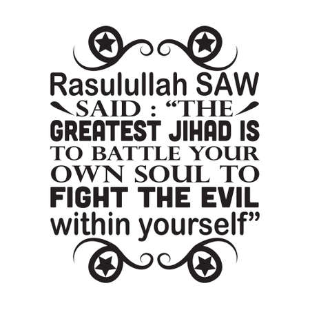 Muslim prophet said The greatest jihad is to battle your own soul. 矢量图像