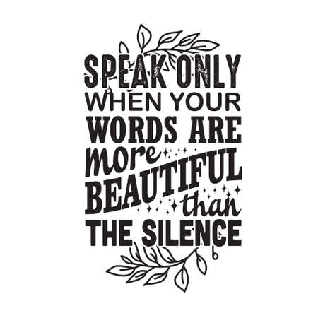 Muslim Quote. Speak only when your words are more beautiful.