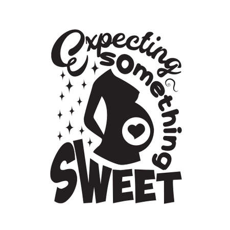 Pregnant Quote and saying. Expecting something sweet
