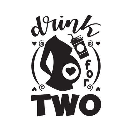 Pregnant Quote and saying. Drink for two. 矢量图像