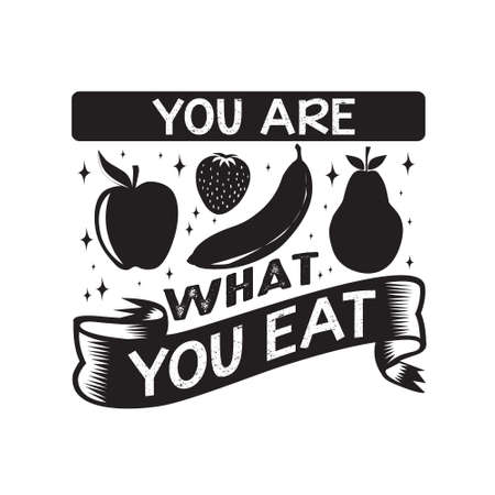 Fruit Quote and saying. You are what you eat