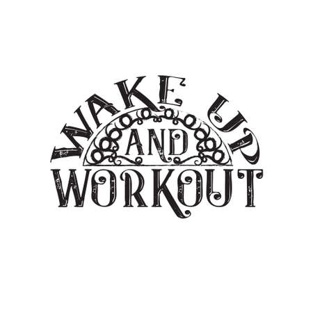 Inspiring Quote and saying. Wake up and workout
