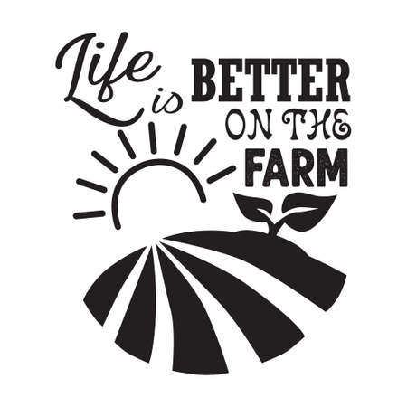 Farm Quote and saying. Life is better on the farm