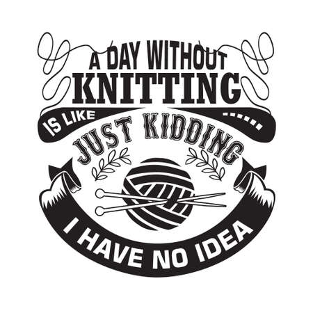 Knitting Quote. If I can not take my knitting I am not going 스톡 콘텐츠