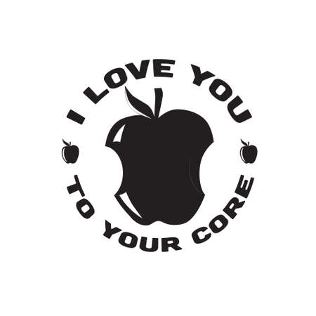 Apple Quote and saying. I love you to your core