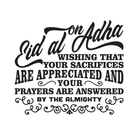 Eid Al-Adha Quotes And Saying Good For T-Shirt. On eid Al-Adha wishing that your sacrifices are appreciated.