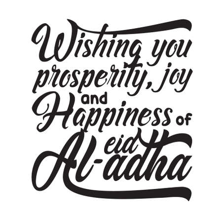Eid Al-Adha Quotes And Saying Good For T-Shirt. Wishing You properity joy and happiness.