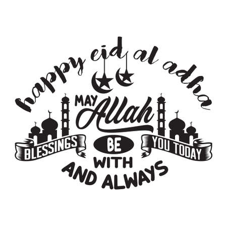 Eid Al-Adha Quotes And Saying Good For T-Shirt. Happy eid Al-adha may allah blessing you today.