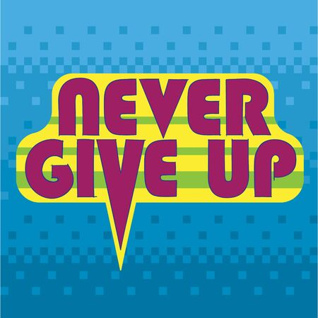 Never give up bright typographic poster with pixel gradient background