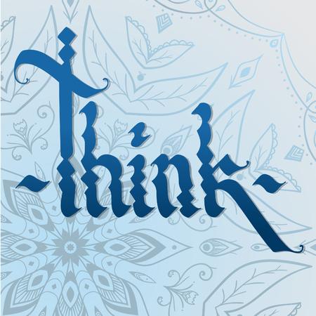 THINK gothic hand made calligraphy on blue mandala background