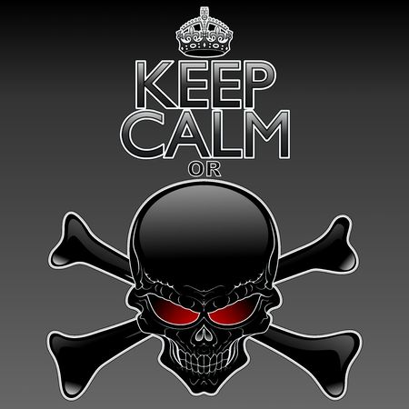 Keep Calm or Die  Black Skull