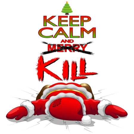 Keep Calm and Kill Christmas Santa Illustration