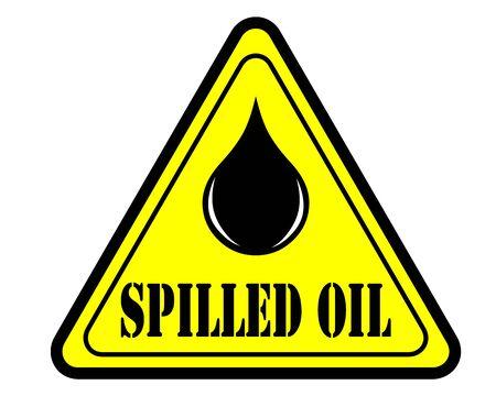oil spill: Oil spill warning sign.