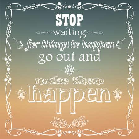 them: Smettere di aspettare che le cose accadano uscire e farli accadere, tipografia, vettore