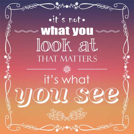 그것은 무엇을 당신이 보는 것은 당신이 인용, 무엇을보고이야 문제가 아니다, 인쇄상의 배경, 벡터