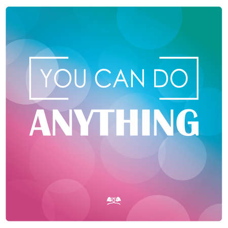 anything: Quote, inspiration message, typographic background, vector illustration, you can do anything Illustration