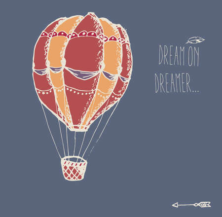hot spring: Hand drawn vintage hot air balloon with inspirational message, vector illustration