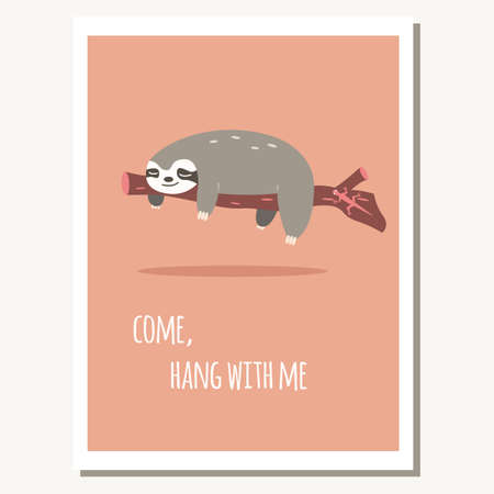 oso perezoso: Greeting card with cute lazy sloth and text message, vector illustration