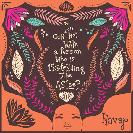 You can not wake a person who is pretending to be asleep inspirational quote, handlettering design with decoration, native american proverb, vector illustration Illustration