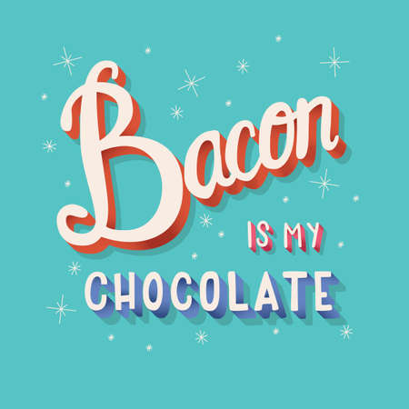 Bacon is my chocolate hand lettering typography modern poster design, vector illustration Stock Illustratie