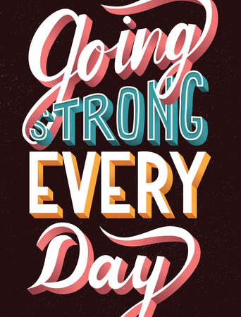 Going strong every day, hand lettering typography modern poster design, vector illustration Stock Illustratie