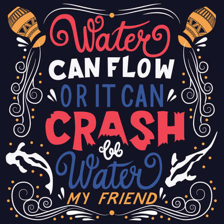 Be water my friend, hand lettering typography modern poster design, vector illustration Stock Illustratie