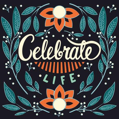 Celebrate life, hand lettering typography modern poster design, vector illustration