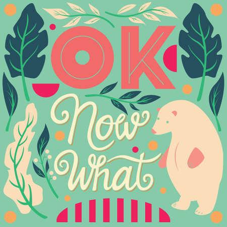 OK, now what, hand lettering typography modern poster design, vector illustration