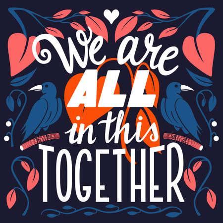 Todos estamos juntos en esto, diseño de carteles modernos de tipografía de letras a mano, ilustración vectorial Ilustración de vector