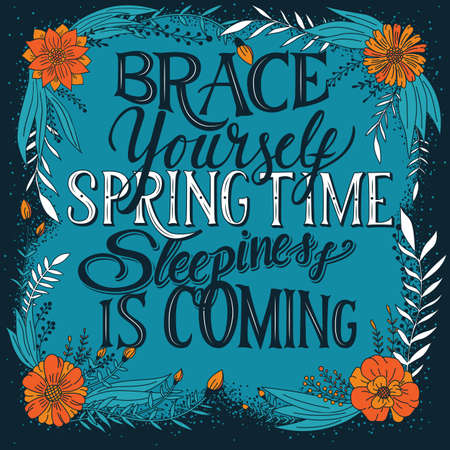 Brace yourself spring time sleepiness is coming, hand lettering typography modern poster design, vector illustration