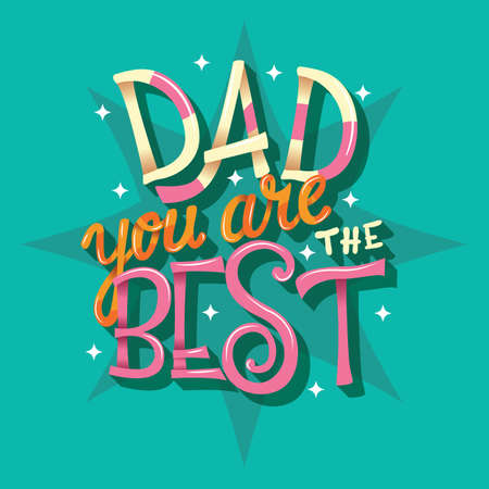 Happy Father's Day, Dad you are the best, hand lettering typography modern poster design, vector illustration