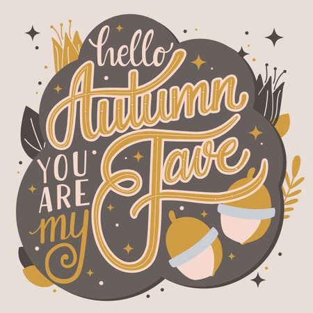 Autumn you are my fave, hand lettering typography modern poster design, vector illustration Stock Illustratie