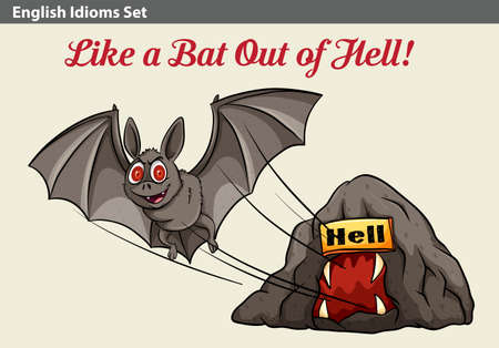 hell: A poster with an idiom showing a bat getting out of the hell Illustration