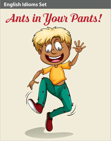 idiom: An idiom showing a boy with ants in his pants