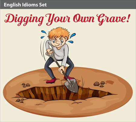 digging: A poster of an idiom showing a man digging a grave Illustration
