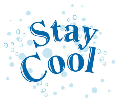 to stay: Stay Cool text concept illustration