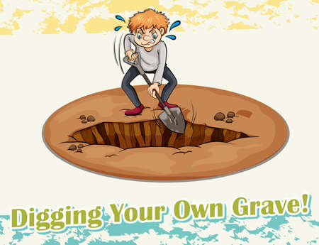 figurative: English idiom saying digging your own grave