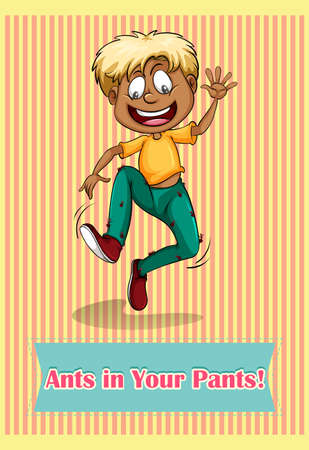 idiom: Idiom saying sants in your pants Illustration