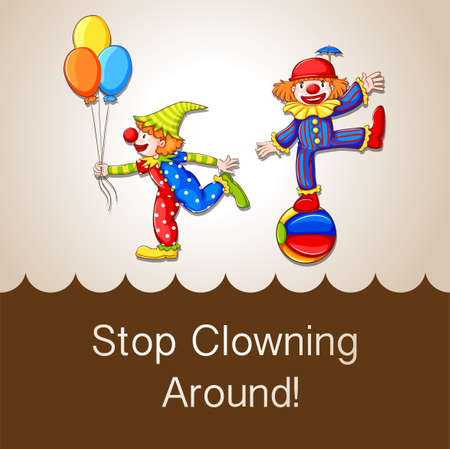 saying: Idiom saying stop clowning around Illustration