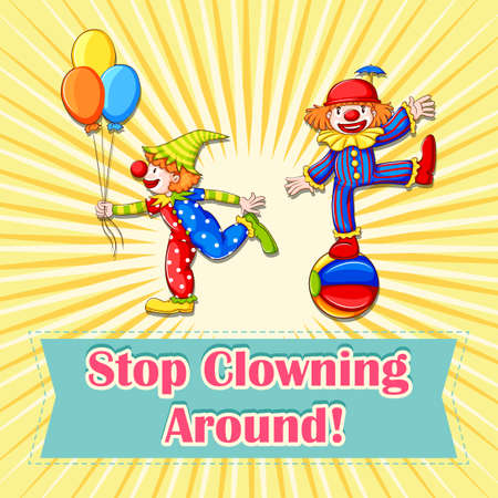 clowning: Idiom poster says stop clowning around