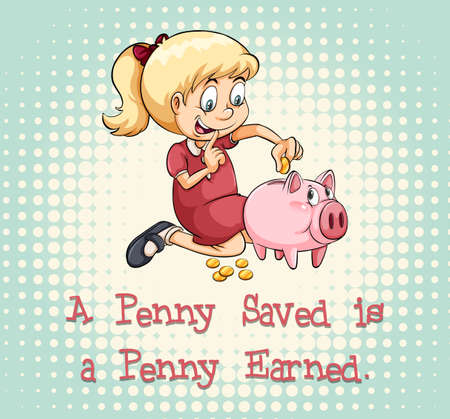 save money: Idiom saying a penny saved is a penny earned