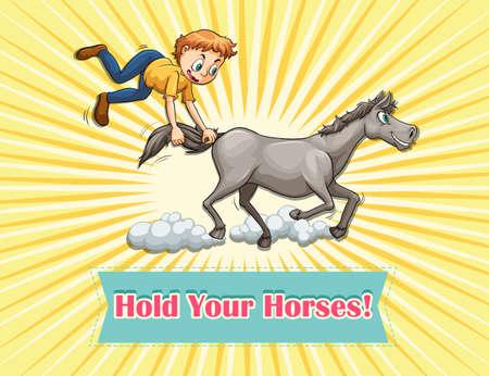 Idiom saying hold your horses Illustration