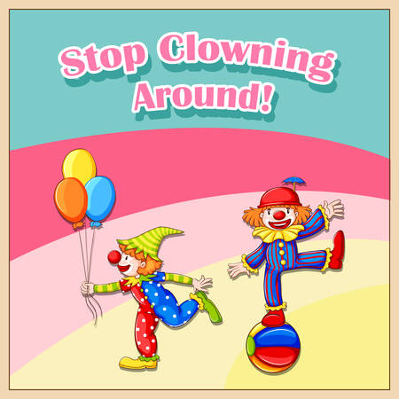 clowning: Idiom saying stop clowning around Illustration