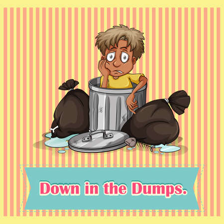 idiom: Idiom says down in the dummps