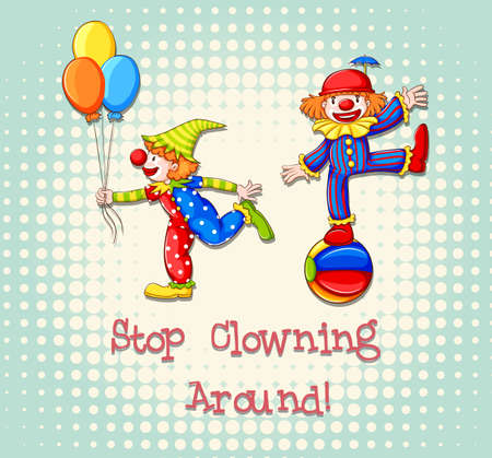 clowning: Idiom saying stop clowning around Illustration